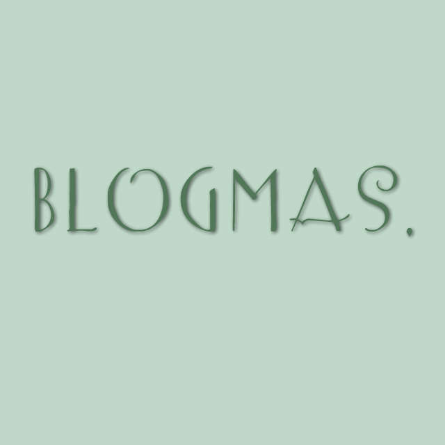 BLOGMAS: Welcome to My 24 Days of Blogmas!