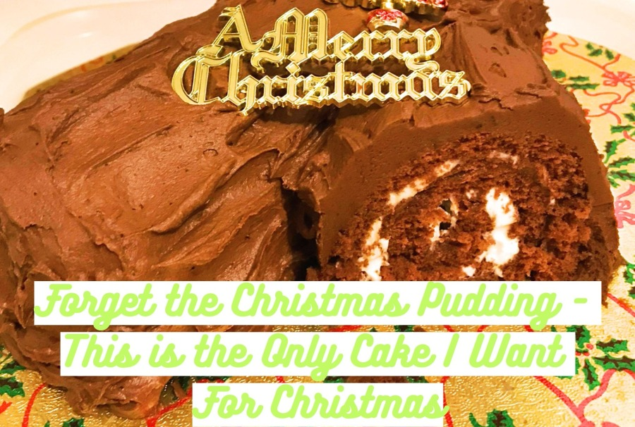 BLOGMAS: Forget the Christmas Pudding – This is the Only Cake I Want For Christmas.