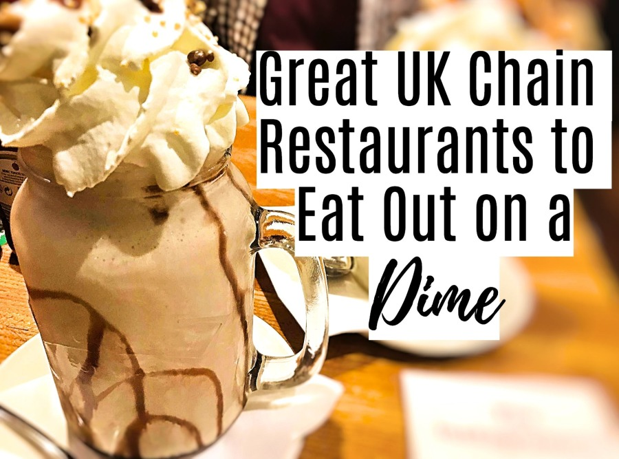 Great UK Chain Restaurants to Eat Out on a Dime | #ThisGirlEats